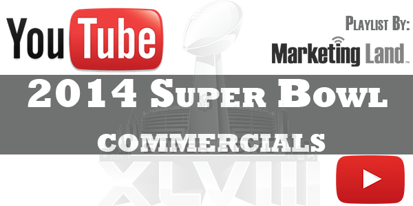 Marketing Land's Official Super Bowl Ads Playlist on YouTube