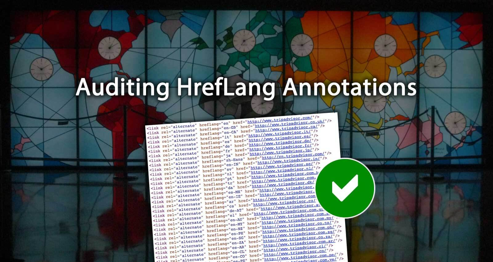 Auditing Hreflang Annotations The Most Common Issues Amp How To Avoid Them