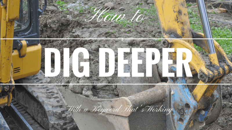 How to dig deeper with an SEO keyword that's working.