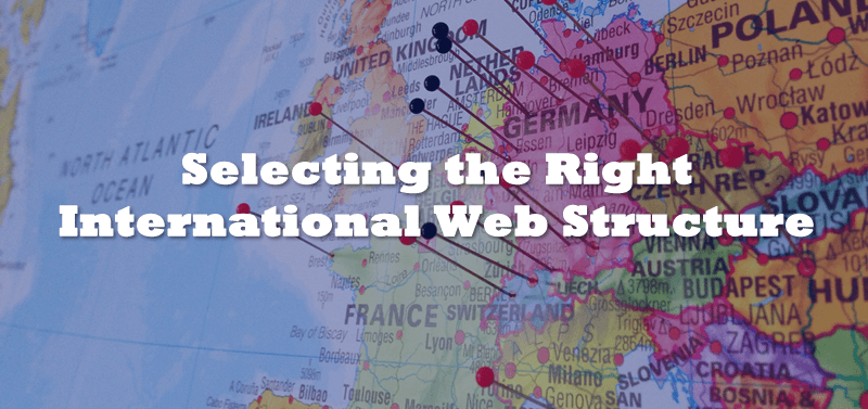 Selecing the Right International Web Structure