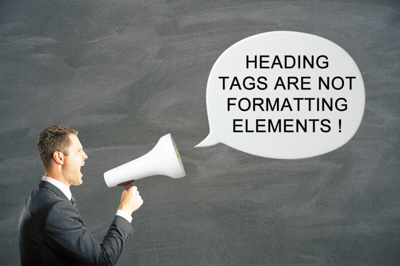 Man with bullhorn shouting heading tags and not formatting elements.