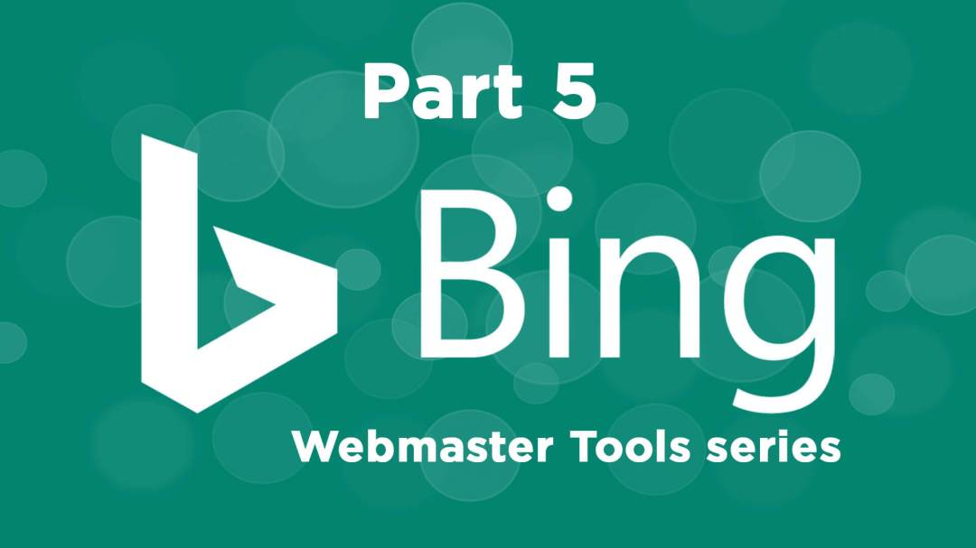 bing-webmaster-tools-part5_1920x1080 The ultimate guide to using Bing Webmaster Tools – Part 5