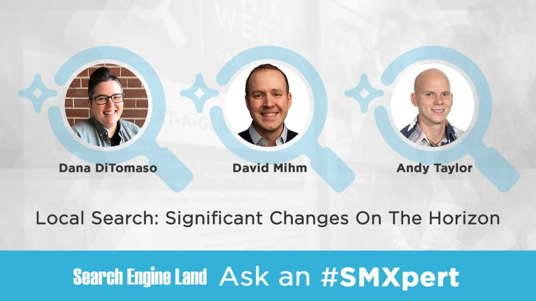 sel-smxperts-LSSCOTH_1920x1080 Ask An SMXpert – Significant changes to local search