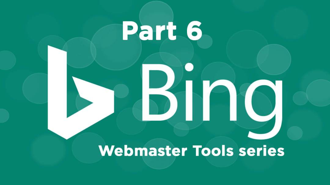 bing-webmaster-tools-part6_1920x1080 The ultimate guide to using Bing Webmaster Tools – Part 6