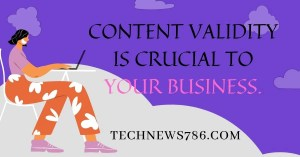 Content Validity Is Crucial To Your Business. Learn Why!
