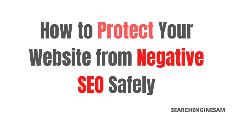 How to Protect Your Website from Negative SEO Safely