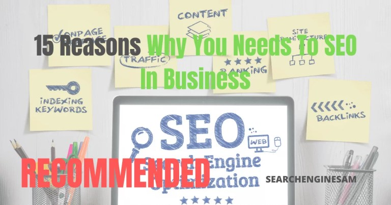 15 Reasons Why You Needs To SEO In Business