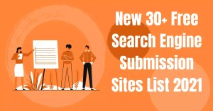 New 30+ Free Search Engine Submission Sites List 2021