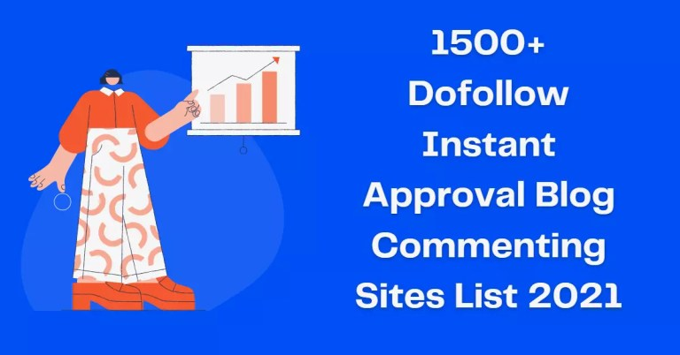 1500+ Dofollow Instant Approval Blog Commenting Sites List 2021