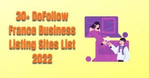 30+ DoFollow France Business Listing Sites List 2022