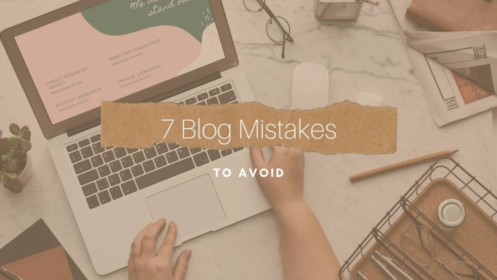7 Awkward Mistakes to Avoid While Writing Blog Post
