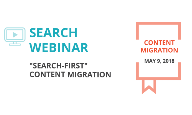 "Webinar: ""Search First"" Content Migration"
