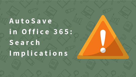 AutoSave in Office 365: Search Implications