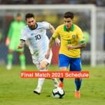 Brazil VS Argentina Copa America Final Match 2021 Schedule Indian Date & Time