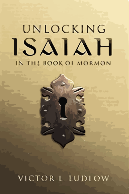 Unlocking Isaiah in the Book of Mormon