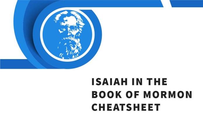 Search Isaiah - Isaiah in the Book of Mormon Cheatsheet