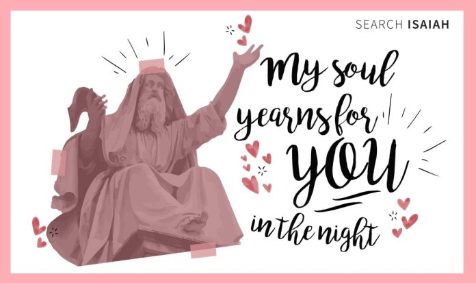 Impress that special someone with a valentines meme from Isaiah - My soul years for you in the night.