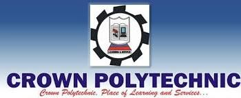 Crown Polytechnic Admission Form 2019 And Registration Guide