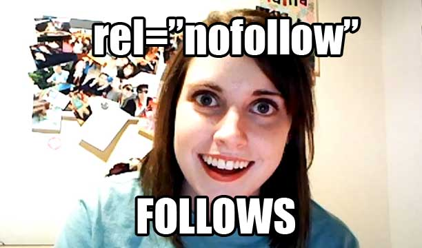 overly attached girlfriend nofollow links meme for seo