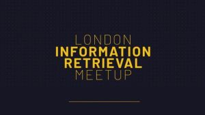 london information retrieval meetup