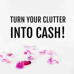 6 Ways to Turn your Clutter into Cash