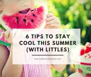 6 Tips to Stay Cool This Summer (with littles)