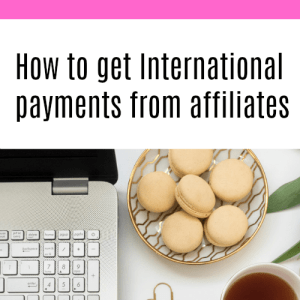 How to Get Paid Easily by International affiliates