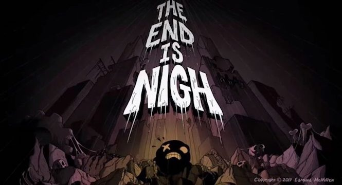 The End is Nigh : Teaser Trailer