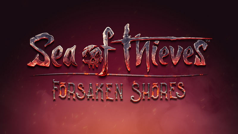 Sea of Thieves : Forsaken Shores Delayed Until September 27th