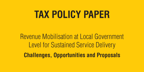 Tax-Policy Paper: Revenue Mobilization at Local Government Level for Sustained Service Delivery