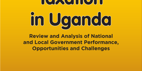Policy Brief: Taxation in Uganda: Review and Analysis of National and Local Government Performance, Opportunities and Challenges