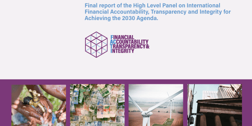 FINANCIAL INTEGRITY FOR SUSTAINABLE DEVELOPMENT: Report of the High Level Panel on International Financial Accountability, Transparency and Integrity for Achieving the 2030 Agenda