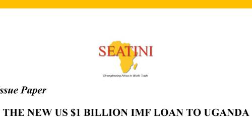 ISSUE PAPER ON THE NEW US $1 BILLION IMF LOAN TO UGANDA