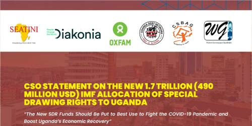 CSO STATEMENT ON THE NEW 1.7 TRILLION (490  MILLION USD) IMF ALLOCATION OF SPECIAL  DRAWING RIGHTS TO UGANDA