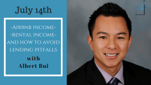 Airbnb income, rental income, and how to avoid lending pitfalls With Albert Bui