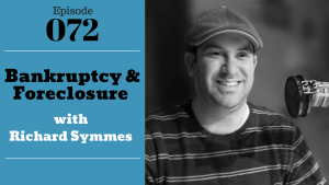 SIC 072: Bankruptcy & Foreclosures with Richard Symmes with Julie Clark and Joe Bauer