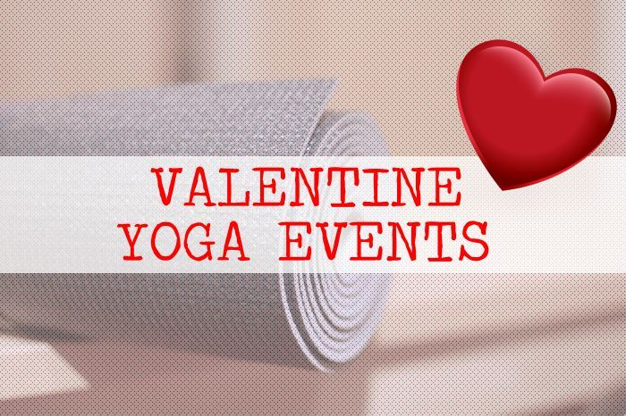4 Yoga Events For You This Valentines Weekend