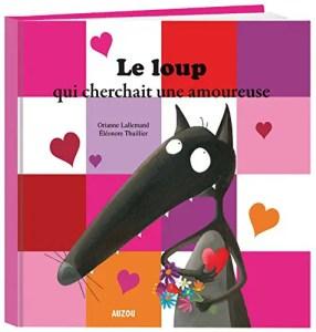 Le loup qui cherchait une amoureuse couverture du livre