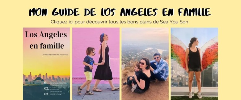 los angeles en famille sea you son