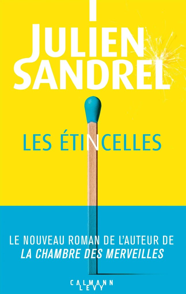 Julien Sandrel les étincelles