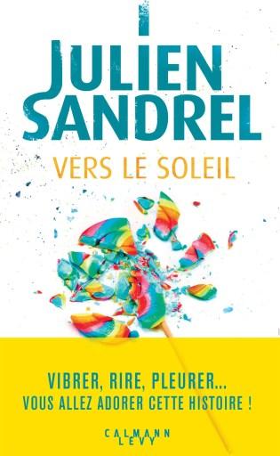 Julien Sandrel Vers le soleil