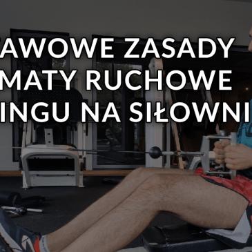 Podstawowe zasady i schematy ruchowe w treningu na siłowni