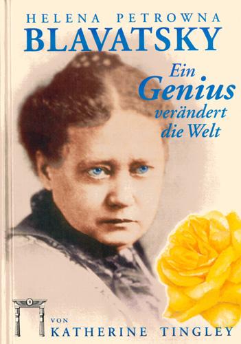 Katherine Tingley (Hrsg.) - Helena Petrowna Blavatsky-Ein Genius verändert die Welt