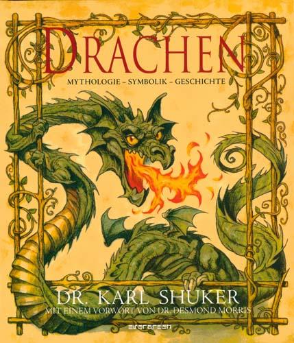 Karl Shuker - Drachen, Mythologie-Symbolik-Geschichte