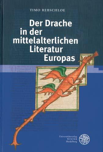 Timo Rebschloe - Der Drache in der mittelalterlichen Literatur Europas