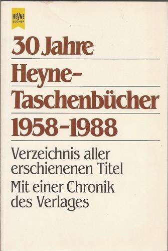 Günther Fetzer (Hrsg.) - 30 Jahre Heyne- Taschenbücher 1958 - 1988