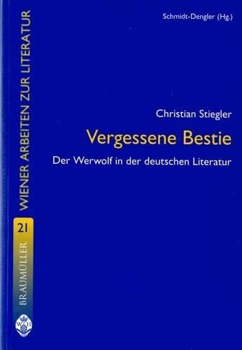 Christinan Stiegler - Vergessene Bestie