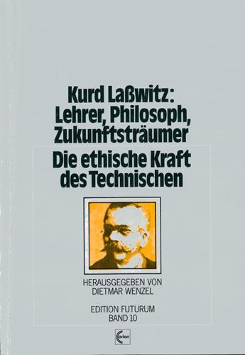 Dietmar Wenzel - Kurd Lasswitz: Lehrer, Philsoph Zukunftsträumer