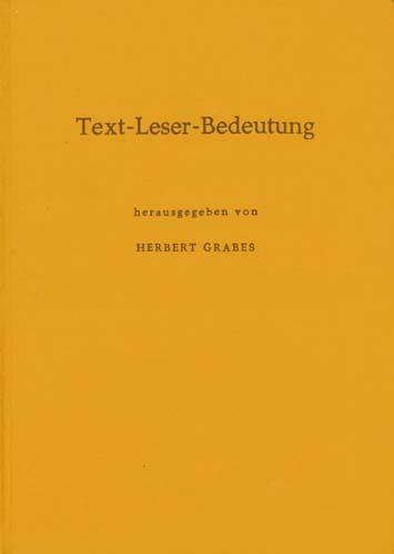 Herbert Grabes (Hrsg.) - Text-Leser-Bedeutung