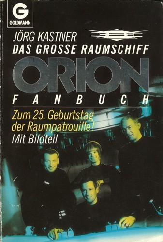 Jörg Kastner - Das große Raumschiff Orion Fanbuch